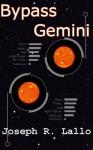 Bypass Gemini - Joseph R. Lallo
