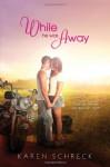 While He Was Away - Karen Halvorsen Schreck