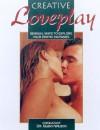 Creative Loveplay: Sensual Ways to Explore Your Erotic Fantasies - Glenn D. Wilson