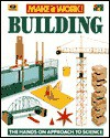 Buildings: The Hands-On Approach to Science - Andrew Haslam, David Glover