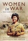 Women in War: From Home Front to Front Line - Celia Lee, Paul Strong
