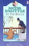 Doctor Dolittle to the Rescue (Doctor Dolittle) - Hugh Lofting