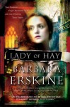 Lady of Hay: Two Women, Eight Hundred Years, and the Destiny They Share - Barbara Erskine