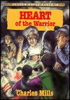 Heart of the Warrior - Charles Mills
