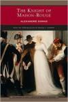 The Knight of Maison-Rouge - Bruce F. Murphy, Alexandre Dumas