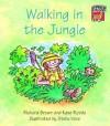 Walking in the Jungle - Richard Brown, Kate Ruttle, Jean Glasberg