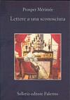 Lettere a una sconosciuta - Prosper Mérimée, Enrico Fulchignoni, Giuseppe Scaraffia