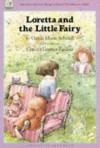 Loretta and the Little Fairy - Gerda Marie Scheidl, J. Alison James