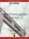 Inventing Japan: 1853-1964 (MP3 Book) - Ian Buruma, Nelson Runger
