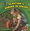 Planting a Garden in Spring - Jenna Lee Gleisner