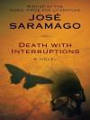 Death with Interruptions - José Saramago, Margaret Jull Costa