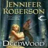 Deepwood (Karavans, #2) - Jennifer Roberson, Cris Dukehart