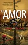 El Amor: El Camino Mas Excelente (Love: The More Excellent Way ) - Chuck Smith