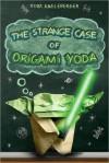 The Strange Case of Origami Yoda - Tom Angleberger, Charlotte Perry, Mark Turetsky, Greg Steinbruner