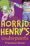 Horrid Henry's Underpants - Francesca Simon