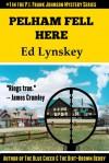 Pelham Fell Here - Ed Lynskey