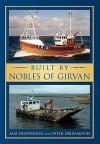 Built By Nobles Of Girvan - Sam Henderson, Peter Drummond