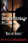 THE BRENDA STRANGE FILES: The Bag of Souls - Patty G. Henderson