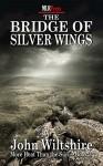 The Bridge of Silver Wings - John Wiltshire