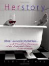 Herstory: What I Learned in My Bathtub... and More True Stories on Life, Love, and Other Inconveniences - Indi Zeleny, Ginger Hamilton Caudill