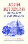 Lovely Bits of Old England: John Betjeman at the Telegraph. Edited by Gavin Fuller - John Betjeman