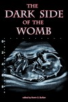 The Dark Side of the Womb - Kevin G. Bufton, Ryan Neil Falcone, S.C. Hayden, Ken Goldman, Joseph A. Pinto, Cecilia Dockins