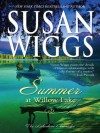 Summer at Willow Lake (The Lakeshore Chronicles) - Susan Wiggs
