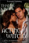 Acting Witchy - Thayer King