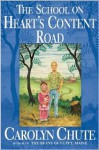 The School on Heart's Content Road - Carolyn Chute
