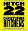 Hitch-22: A Memoir (Audio) - Christopher Hitchens