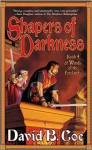Shapers of Darkness - David B. Coe