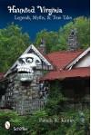 Haunted Virginia: Legends, Myths, and True Tales - Pamela K. Kinney