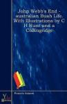 John Webb's End - Australian Bush Life - Francis Adams, C.H. Hunt, A. Collingridge