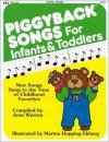 Piggyback Songs for Infants and Toddlers - Jean Warren, Marion H. Ekberg