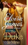 The Duke Is Mine (Happily Ever Afters, #3) - Eloisa James