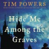 Hide Me Among the Graves - Tim Powers, Gwen Hughes