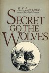 Secret Go the Wolves - R.D. Lawrence