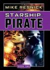 Starship: Pirate - Mike Resnick, Jonathan Davis