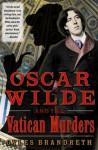 Oscar Wilde and the Vatican Murders - Gyles Brandreth