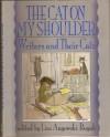 The Cat on My Shoulder: Writers and Their Cats - Lisa Angowski Rogak, Edward Gorey, Richard Scarry, Joyce Carol Oates, Mary Gaitskill