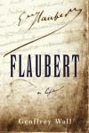 Flaubert - Geoffrey Wall