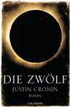 """Die Zwölf: Band 2 der """"Passage-Trilogie"""" - Roman - (German Edition) - Justin Cronin, Rainer Schmidt"""