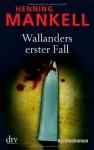 Wallanders erster Fall - Henning Mankell, Wolfgang Butt