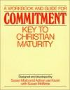 A Workbook & Guide for Commitment: Key to Christian Maturity - Adrian L. van Kaam, Adrian van Kaam, Susan McBride