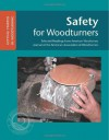 Safety For Woodturners: Getting Started In Woodturning - John Kelsey