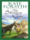The Shining City (Rhiannon's Ride, #2) - Kate Forsyth
