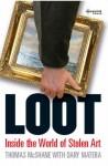 Loot, Inside the World of Stolen Art - Thomas McShane, Dary Matera