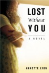 Lost Without You - Annette Lyon