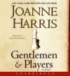 Gentlemen and Players (Audio) - Joanne Harris, Steven Pacey