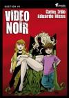 Video Noir (Bastion, #8) - Carlos Trillo, Eduardo Risso